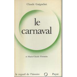 Le-carnaval-essai-de-mythologie-populaire-de-claude-gaignebet-marie-claude-florentin-preface-claude-mettra-958931377_ML