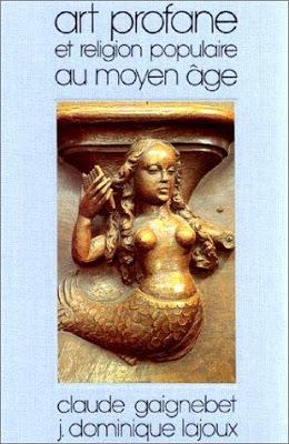 Claude GAIGNEBET- Art profane et religion populaire au moyen age