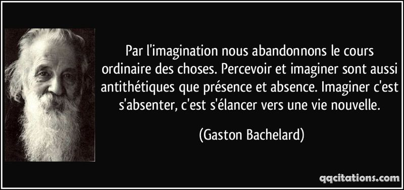Quote-par-l-imagination-nous-abandonnons-le-cours-ordinaire-des-choses-percevoir-et-imaginer-sont-aussi-gaston-bachelard-101812
