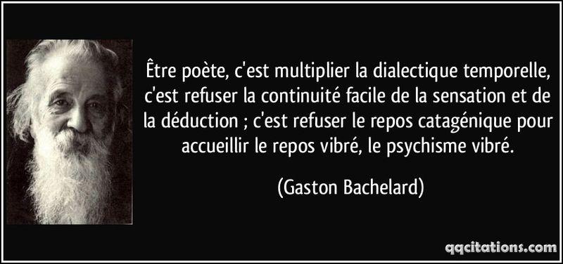 Quote-etre-poete-c-est-multiplier-la-dialectique-temporelle-c-est-refuser-la-continuite-facile-de-la-gaston-bachelard-139536