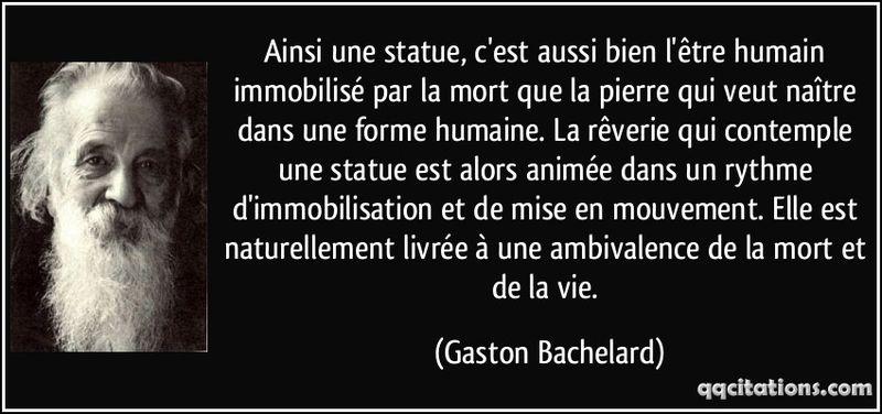 Quote-ainsi-une-statue-c-est-aussi-bien-l-etre-humain-immobilise-par-la-mort-que-la-pierre-qui-veut-gaston-bachelard-109884
